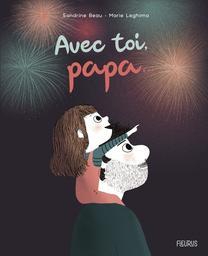 Avec toi, papa... / Marie Leghima   Leghima, Marie. Illustrateur