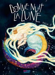 Bonne nuit la lune / Khoa Le | Le, Khoa. Illustrateur