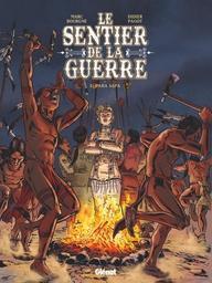 Le sentier de la guerre . 2, Paha Sapa   Bourgne, Marc - Auteur du texte