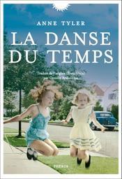 La danse du temps / Anne Tyler   Tyler, Anne (1941-....). Auteur