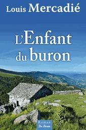 L' enfant du buron / Louis Mercadié | Mercadié, Louis (1947-....). Auteur