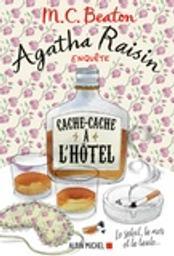 Agatha Raisin enquête. 17, Cache-cache à l'hôtel / M. C. Beaton   Beaton, M. C.. Auteur