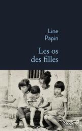 Les os des filles / Line Papin   Papin, Line. Auteur