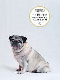 Le chien de madame Halberstadt / Stéphane Carlier | Carlier, Stéphane (1969-....). Auteur