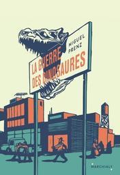 La guerre des dinosaures / Miguel Prenz | Prenz, Miguel. Auteur
