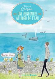 Une rencontre au bord de l'eau / Jenny Colgan | Colgan, Jenny. Auteur