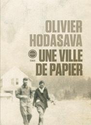 Une ville de papier / Olivier Hodasava | Hodasava, Olivier (1966-....). Auteur