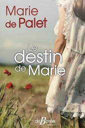 Le destin de Marie / Marie de Palet | Palet, Marie de (1934-....)