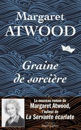 Graine de sorcière / Margaret Atwood   Atwood, Margaret (1939-....). Auteur