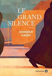 Le grand silence / Jennifer Haigh | Haigh, Jennifer. Auteur