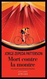 Mort contre la montre / Jorge Zepeda Patterson | Zepeda Patterson, Jorge - (1952 - ....). Auteur