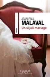Un si joli mariage / Jean-Paul Malaval | Malaval, Jean-Paul (1949-....). Auteur