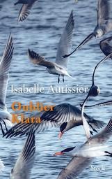Oublier Klara : roman / Isabelle Autissier | Autissier, Isabelle (1956-....). Auteur