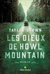 Les dieux de Howl Mountain / Taylor Brown | Brown, Taylor. Auteur