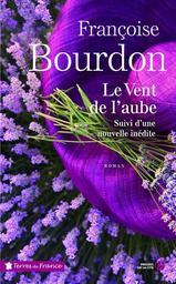 Le vent de l'aube : suivi de Les racines du coeur / Françoise Bourdon | Bourdon, Françoise (1953-....). Auteur