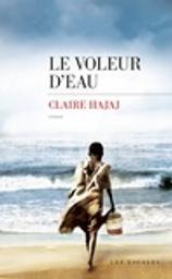 Le voleur d'eau / Claire Hajaj   Hajaj, Claire. Auteur