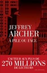 A pile ou face / Jeffrey Archer | Archer, Jeffrey (1940-....). Auteur