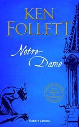 Notre-Dame / Ken Follett | Follett, Ken (1949-....). Auteur