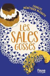 Les sales gosses : roman / Charlye Ménétrier McGrath | MENETRIER MCGRATH, CHARLYE - Auteur du texte. Auteur