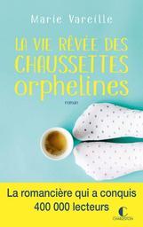 La vie rêvée des chaussettes orphelines / Marie Vareille | Vareille, Marie (1986?-....). Auteur
