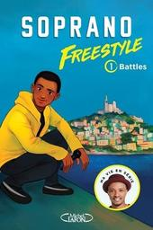 Freestyle . 1, Battles / Soprano | Soprano (1979-....). Auteur