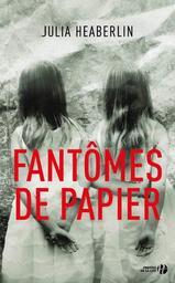 Fantômes de papier : roman / Julia Heaberlin   Heaberlin, Julia. Auteur