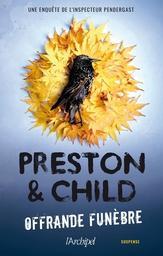 Offrande funèbre / Douglas Preston & Lincoln Child | Preston, Douglas (1956-....). Auteur