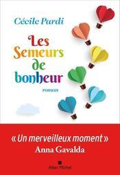 Les semeurs de bonheur : roman / Cécile Pardi   Pardi, Cécile. Auteur