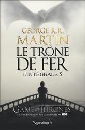 Le trône de fer / George R.R. Martin | Martin, George R. R.. Auteur