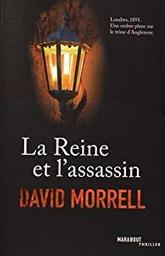 La reine et l'assassin / David Morrell   Morrell, David (1943-....). Auteur