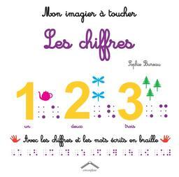 Mon imagier à toucher : Les chiffres / sophie Bureau | Bureau, Sophie. Illustrateur