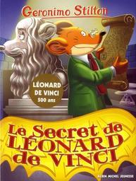Geronimo Stilton : Le secret de Léonard de Vinci / Geronimo Stilton | Stilton, Geronimo. Auteur