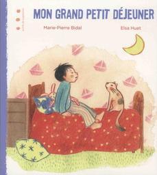 Mon grand petit déjeuner / Texte de Marie-Pierre Bidal | Bidal, Marie-Pierre. Auteur