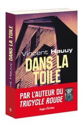 Dans la toile / Vincent Hauuy   Hauuy, Vincent (1975-....). Auteur