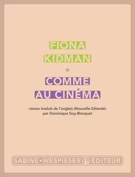 Comme au cinéma : roman / Fiona Kidman | Kidman, Fiona (1940-....). Auteur