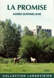 La promise / Agnès Guerneliane   Guerneliane, Agnès. Auteur