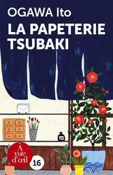 La papeterie Tsubaki / Ogawa Ito   Ogawa, Ito (1973-....). Auteur
