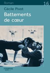 Battements de coeur / Cécile Pivot | Pivot, Cécile (1960?-....). Auteur