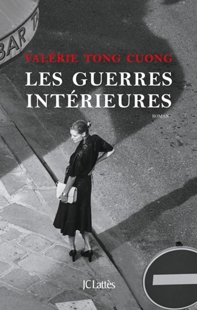 Les guerres intérieures / Valérie Tong Cuong   Tong Cuong, Valérie (1964-....). Auteur