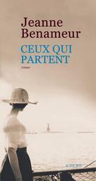 Ceux qui partent / Jeanne Benameur | Benameur, Jeanne. Auteur