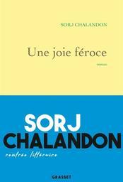 Une joie féroce / Sorj Chalandon   Chalandon, Sorj (1952-....). Auteur