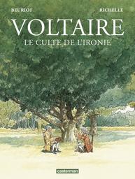 Voltaire : le culte de l'ironie : librement inspiré de faits réels / dessin et couleurs, Jean-Michel Beuriot | Beuriot, Jean-Michel. Illustrateur