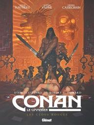 Conan le cimmérien. 7, Les clous rouges : illustrations de Didier Cassegrain / Régis Hautière | Cassegrain, Didier. Illustrateur