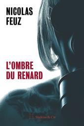 L'Ombre du Renard / Nicolas Feuz | Nicolas Feuz. Auteur