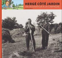 Hergé côté jardin : Un dessinateur à la campagne / Dominique Maricq | Maricq , Dominique. Auteur