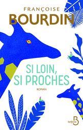 Si loin, si proches / Françoise Bourdin | Bourdin, Françoise (1952-...). Auteur
