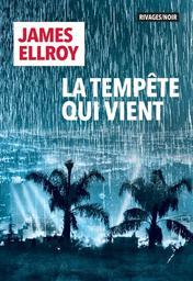 La tempête qui vient / James Ellroy | Ellroy, James (1948-....). Auteur