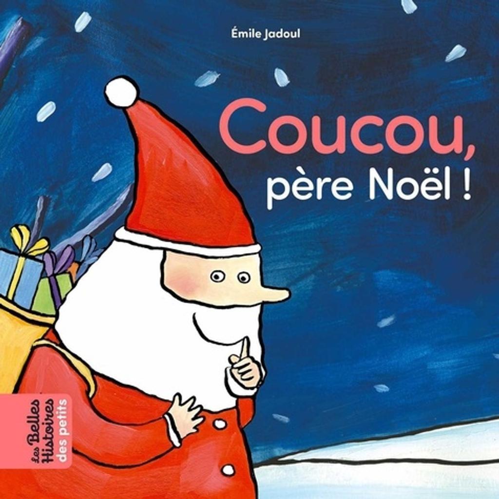 Coucou, père Noël ! / Emile Jadoul  
