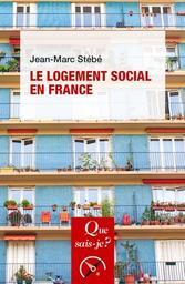 Le logement social en France : 1789 à nos jours / Jean-Marc Stébé   Stébé, Jean-Marc (1956-....). Auteur