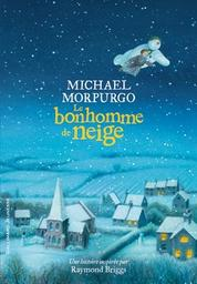 Le bonhomme de neige / Michael Morpurgo | Morpurgo, Michael. Auteur